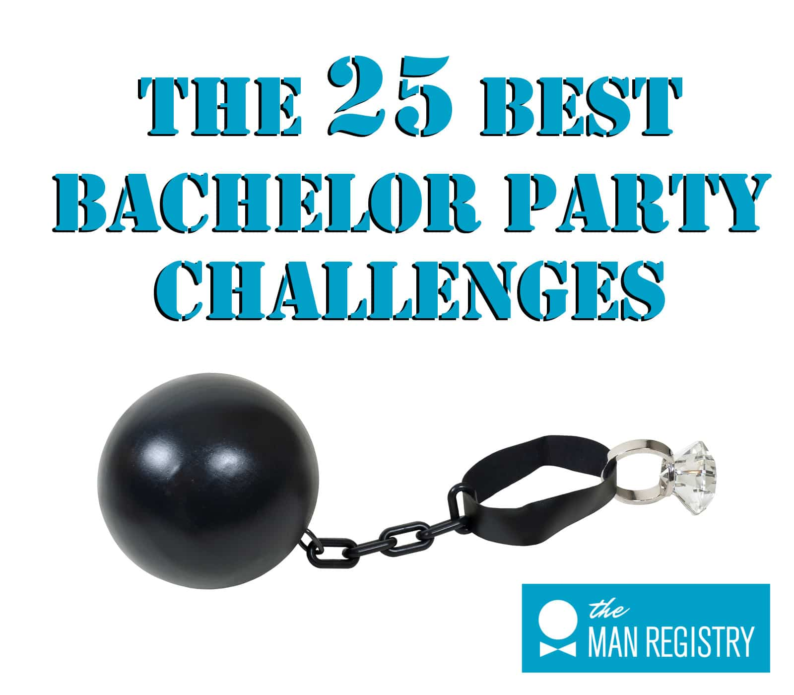 The 25 Best Bachelor Party Challenges The Man Registry