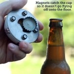 The magnetic, stainless steel bottle opener will catch your beer caps before they hit the ground.