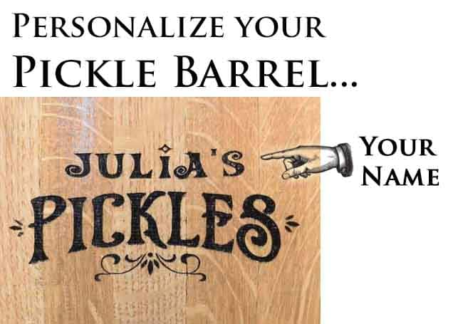 There's no extra charge for adding your name above the word 'pickles.'